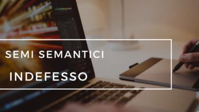 Photo of Semi semantici: Indefesso