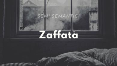 Photo of Semi semantici: zaffata