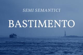 Photo of Semi semantici: bastimento