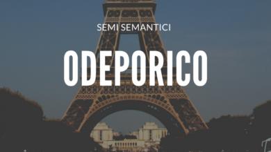Photo of Semi semantici: Odeoporico