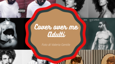 Photo of Cover over me Adulti – Foto di Valeria Gentile