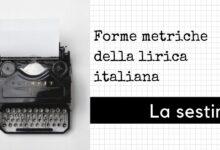 Photo of Forme metriche della poesia lirica: La sestina