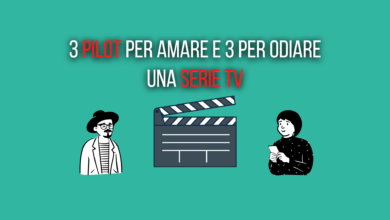 Photo of 3 pilot per amare e 3 per odiare una serie TV