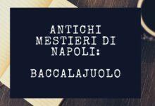 Photo of Antichi mestieri di Napoli – Baccalajuolo
